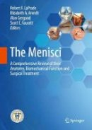 - The Menisci: A Comprehensive Review of their Anatomy, Biomechanical Function and Surgical Treatment - 9783662537916 - V9783662537916