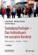 Werth, Lioba; Denzler, Markus; Mayer, Jennifer - Sozialpsychologie: Das Individuum im sozialen Kontext - 9783662538968 - V9783662538968