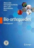 . Ed(s): Gobbi, Alberto; Espregueira Mendes, Joao; Lane, John G.; Karahan, Mustafa - Bio-Orthopaedics - 9783662541807 - V9783662541807
