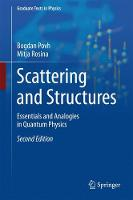 Povh, Bogdan, Rosina, Mitja - Scattering and Structures: Essentials and Analogies in Quantum Physics (Graduate Texts in Physics) - 9783662545133 - V9783662545133