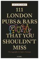 Richards, Laura - 111 London Pubs and Bars That You Shouldn't Miss - 9783740800215 - V9783740800215