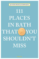 Justin Postlethwaite - 111 Places in Bath That You Shouldn't Miss - 9783740801465 - V9783740801465