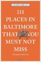 Robicelli, Allison - 111 Places in Baltimore That You Must Not Miss - 9783740801588 - V9783740801588