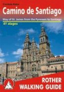 Rabe, Cordula - Camino De Santiago: Way of St. James from the Pyrennes to Santiago - ROTH.E4835 (Rother Walking Guide) - 9783763348350 - V9783763348350