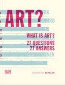 Janine Schmutz, Stephanie Bringezu, Daniel Kramer - What is Art?: 27 Questions 27 Answers - 9783775735278 - V9783775735278