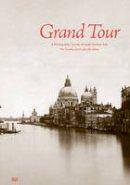 von Goethe, Johann Wolfgang - Grand Tour: A Photographic Journey Through Goethe's Italy - 9783775736183 - V9783775736183