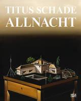 Schade, Titus - Titus Schade: Allnacht - 9783775741484 - V9783775741484