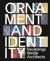 - Ornament & Identity: Neutelings Riedijk Architects - 9783775742153 - V9783775742153