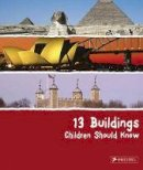 Roeder, Annette - 13 Buildings Children Should Know - 9783791341712 - V9783791341712