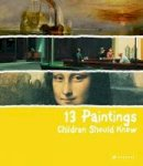Wenzel, Angela - 13 Paintings Children Should Know - 9783791343235 - V9783791343235
