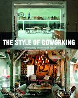 Davies, Alice, Tollervey, Kathryn - The Style of Coworking: Contemporary Shared Workspaces - 9783791348575 - V9783791348575