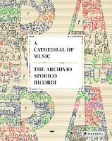 Caroline Luderssen - A Cathedral of Music: The Archivio Storico  Ricordi - 9783791356235 - V9783791356235