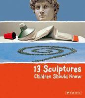Wenzel, Angela - 13 Sculptures Children Should Know - 9783791370101 - V9783791370101