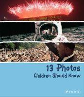 Brad Finger - 13 Photos Children Should Know - 9783791370477 - V9783791370477