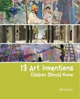 Heine, Florian - 13 Art Inventions Children Should Know - 9783791370606 - V9783791370606