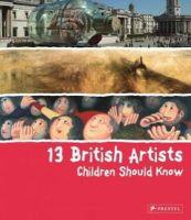 Baverstock, Alison - 13 British Artists Children Should Know - 9783791370620 - V9783791370620