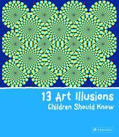 Vry, Silke - 13 Art Illusions Children Should Know - 9783791371108 - V9783791371108