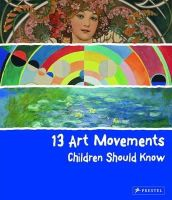 Finger, Brad - 13 Art Movements Children Should Know - 9783791371580 - V9783791371580