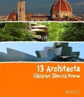Heine, Florian - 13 Architects Children Should Know - 9783791371849 - V9783791371849