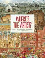 Susanne Rebscher - Where is the Artist?: From Cave Paintings To Modern Art: A Look And Find Book - 9783791372334 - V9783791372334