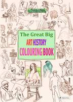 Von Sperber, Annabelle - The Great Big Art History Colouring Book - 9783791372952 - V9783791372952