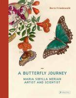 Friedewald, Boris - A Butterfly Journey: Maria Sibylla Merian. Artist and Scientist - 9783791381497 - V9783791381497