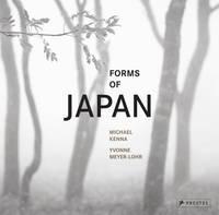 Meyer-Lohr, Yvonne - Forms of Japan: Michael Kenna - 9783791381626 - V9783791381626