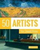 Koster, Thomas - 50 Artists You Should Know - 9783791381695 - V9783791381695