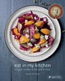 Peters, Meike - Eat in My Kitchen: To Cook, to Bake, to Eat, and to Treat - 9783791382005 - V9783791382005