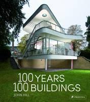Hill, John - 100 Years, 100 Buildings - 9783791382128 - V9783791382128