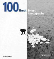 Gibson, David - 100 Great Street Photographs - 9783791383132 - V9783791383132