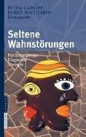 - Seltene Wahnstörungen: Psychopathologie - Diagnostik - Therapie (German Edition) - 9783798518766 - V9783798518766