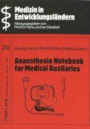 Kamm, Georg; etc. - Anaesthesia Notebook for Medical Auxiliaries - 9783820499773 - V9783820499773