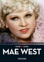 Dominique Mainon, James Ursini - Mae West: The Statue of Libido (Movie Icons) - 9783822823217 - 9783822823217