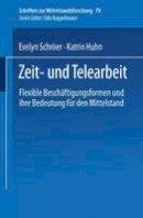 Schröer, Evelyn, Huhn, Katrin - Zeit- und Telearbeit: Flexible Beschäftigungsformen und ihre Bedeutung für den Mittelstand (Schriften zur Mittelstandsforschung) (German Edition) - 9783824467952 - V9783824467952