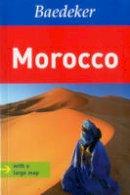 Lehmann, Ingeborg; Henss, Rita - Morocco Baedeker Guide - 9783829766234 - V9783829766234