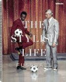 Redelings, Ben - The Stylish Life: Football - 9783832732226 - V9783832732226