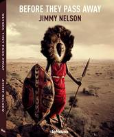 Jimmy Nelson - Before They Pass Away - 9783832797591 - 9783832797591