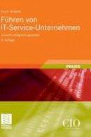 Hradilak, Kay P. - Führen von IT-Service-Unternehmen: Zukunft erfolgreich gestalten (Edition CIO) (German Edition) - 9783834815187 - V9783834815187