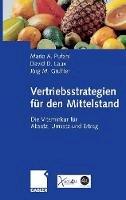 Pufahl, Mario, Laux, David, Gruhler, Jörg - Vertriebsstrategien für den Mittelstand: Die Vitaminkur für Absatz, Umsatz und Ertrag - 9783834900364 - V9783834900364