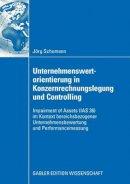 Schumann, Jörg - Unternehmenswertorientierung in Konzernrechnungslegung und Controlling: Impairment of Assets (IAS 36) im Kontext bereichsbezogener Unternehmensbewertung und Performancemessung (Ger - 9783834909800 - V9783834909800
