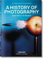 Heller, Steven - A History of Photography - From 1839 to the present - 9783836540995 - V9783836540995