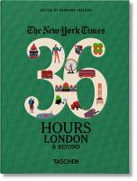 Barbara Ireland - The New York Times: 36 Hours, London & Beyond - 9783836562584 - V9783836562584