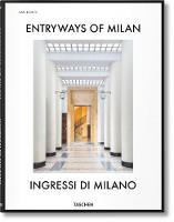 Sparke, Penny - Entryways of Milan - Ingressi di Milano - 9783836564182 - V9783836564182