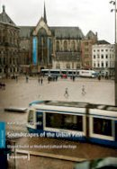 - Soundscapes of the Urban Past: Staged Sound as Mediated Cultural Heritage (Sound Studies) - 9783837621792 - V9783837621792