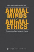 - Animal Minds & Animal Ethics: Connecting Two Separate Fields (Human-Animal Studies) - 9783837624625 - V9783837624625