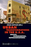 Sattler, Julia - Urban Transformations in the U.S.A. - 9783837631111 - V9783837631111