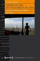 Stodulka, Thomas - Coming of Age on the Streets of Java: Coping with Marginality, Stigma and Illness - 9783837636086 - V9783837636086