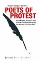 Drescher, Michael Rodegang - Poets of Protest: Mythological Resignification in American Antebellum and German Vormärz Literature (American Culture Studies) - 9783837637458 - V9783837637458