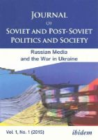 Gaufman, Elizaveta - Journal of Soviet and Post-Soviet Politics and Society: 2015/1: The Russian Media and the War in Ukraine (Journal of Soviet and Post-Soviet Politics and Society No. 1) - 9783838207261 - V9783838207261